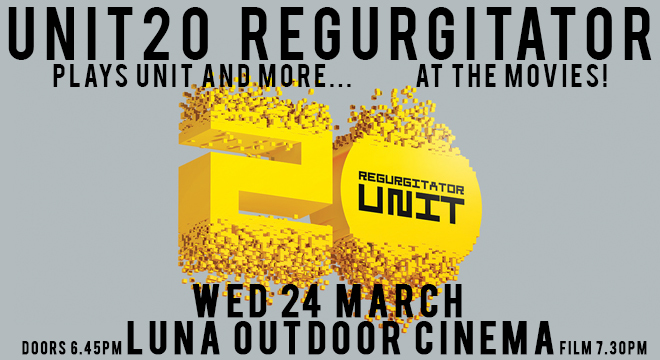 3939 UNIT20 REGURGITATOR plays unit and more...at the movies!